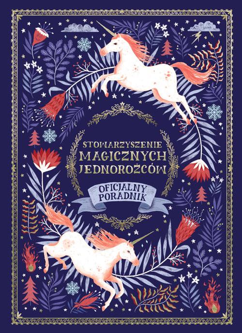 okładka Stowarzyszenie Magicznych Jednorożców oficjalny poradnik, Książka | Selwyn Phipps