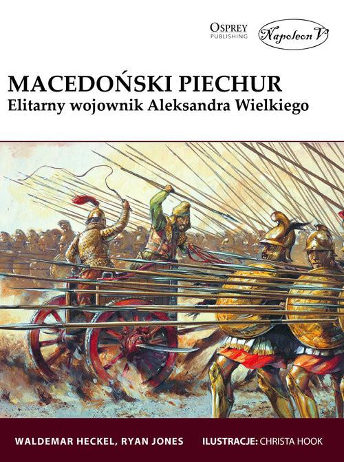 okładka Macedoński piechur Elitarny wojownik Aleksandra Wielkiego, Książka | Waldemar Heckel, Ryan Jones