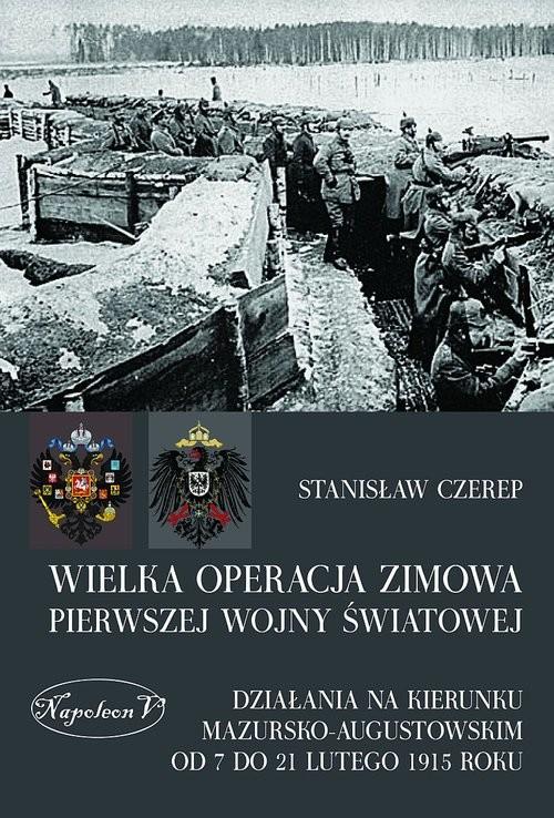 okładka Wielka operacja zimowa pierwszej wojny światowej, Książka | Czerep Stanisław