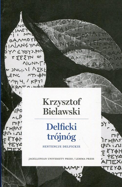 okładka Delficki trójnóg Sentencje delfickie, Książka | Bielawski Krzysztof