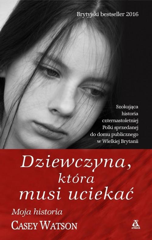 okładka Dziewczyna która musi uciekać, Książka | Watson Casey