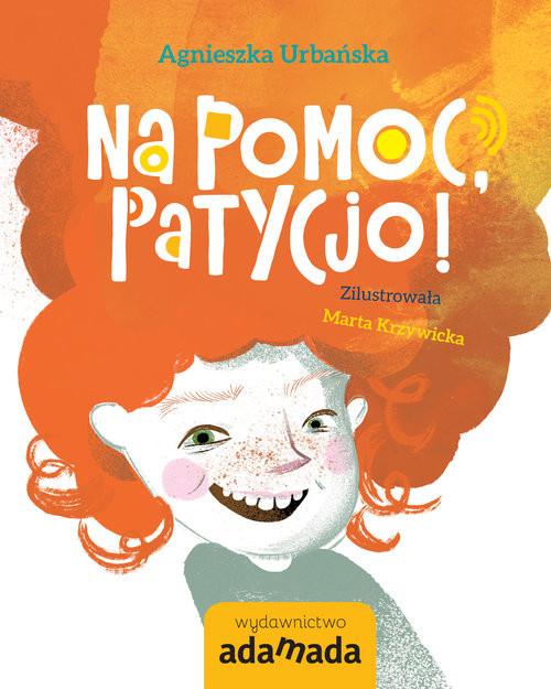 okładka Na pomoc Patycjo!, Książka | Urbańska Agnieszka