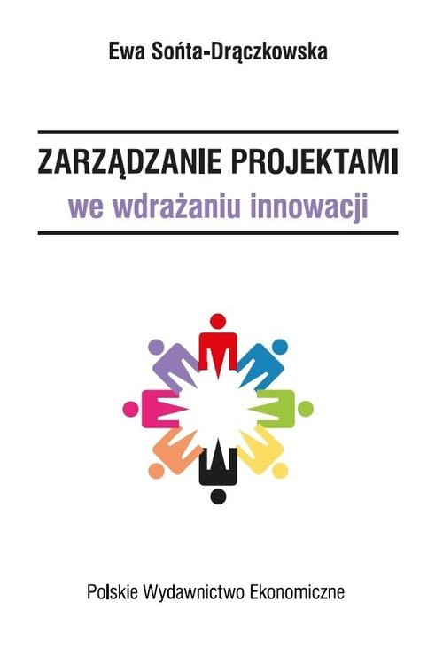 okładka Zarządzanie projektami we wdrażaniu innowacji, Książka | Sońta-Drączkowska Ewa