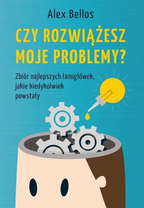 okładka Czy rozwiążesz moje problemy?, Książka | Bellos Alex