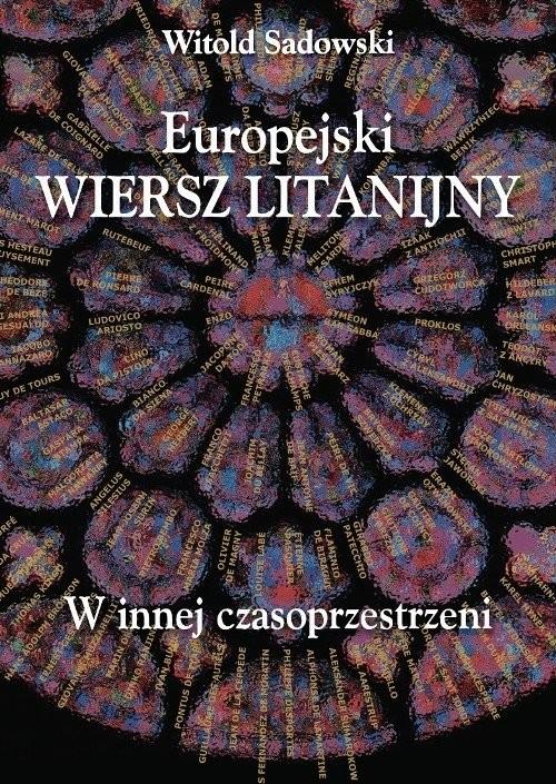 okładka Europejski wiersz litanijny W innej czasoprzestrzeni, Książka | Sadowski Witold