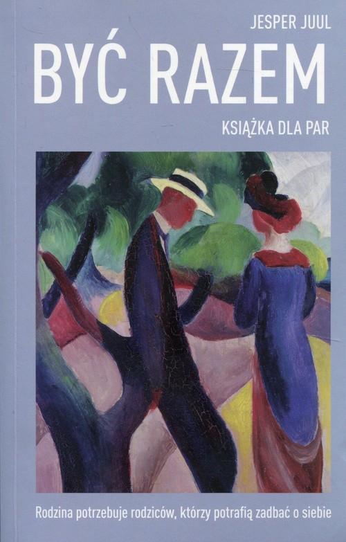 okładka Być razem Książka dla par, Książka | Juul Jesper