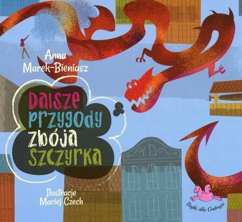 okładka Dalsze przygody zbója Szczyrka, Książka | Marek-Bieniasz Anna