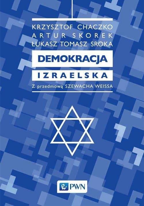okładka Demokracja izraelska, Książka | Krzysztof Chaczko, Artur Skorek, Tomasz Sroka