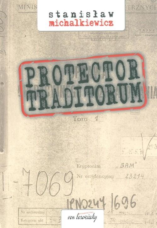 okładka Protector traditorum, Książka | Michalkiewicz Stanisław