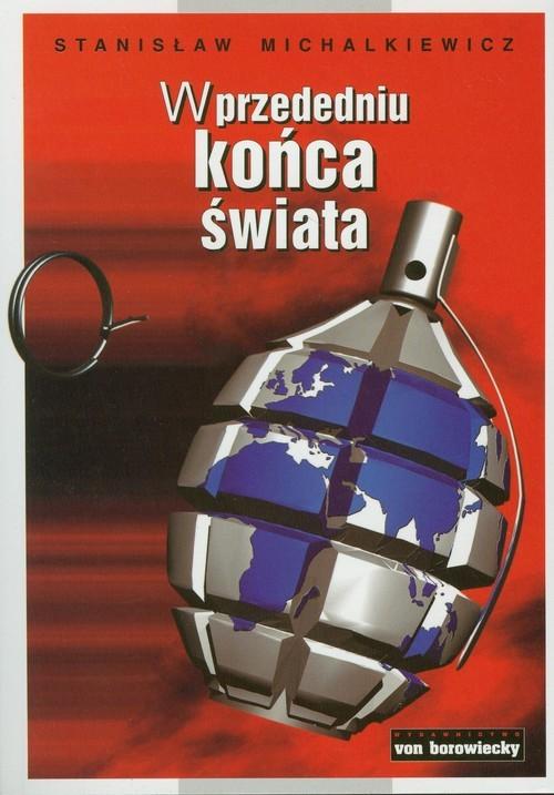 okładka W przededniu końca świata, Książka | Michalkiewicz Stanisław