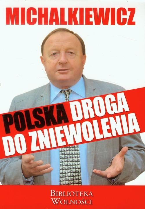 okładka Polska droga do zniewolenia, Książka | Michalkiewicz Stanisław