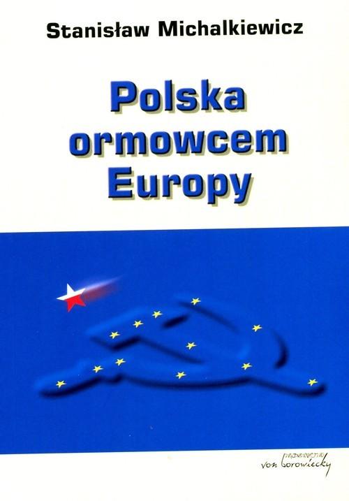 okładka Polska ormowcem Europy, Książka   Michalkiewicz Stanisław