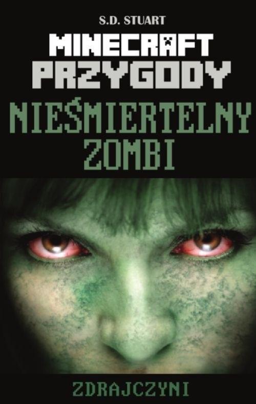okładka Minecraft Przygody 6 Nieśmiertelny zombi Zdrajczyni, Książka | Stuart S.D.