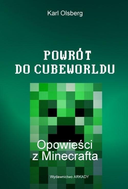 okładka Powrót do Cubeworldu Opowieści z Minecrafta, Książka | Olsberg Karl