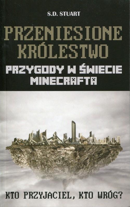 okładka Przeniesione królestwo Przygody w świecie Minecrafta Tom 7, Książka | Stuart S.D.