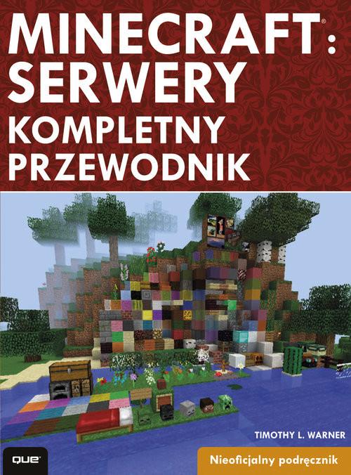 okładka Minecraft Server kompletny przewodnik, Książka | Timothy L. Warner