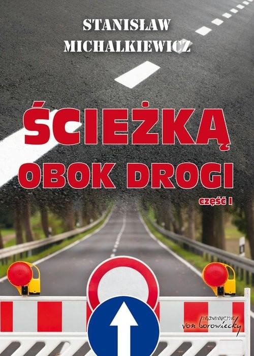 okładka Ścieżką obok drogi Część 1, Książka | Michalkiewicz Stanisław