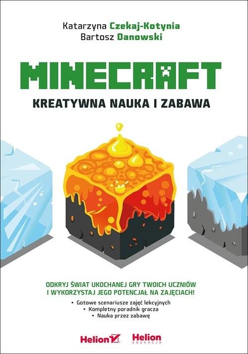 okładka Minecraft Kreatywna nauka i zabawa, Książka   Katarzyna Czekaj-Kotynia, Bartosz Danowski