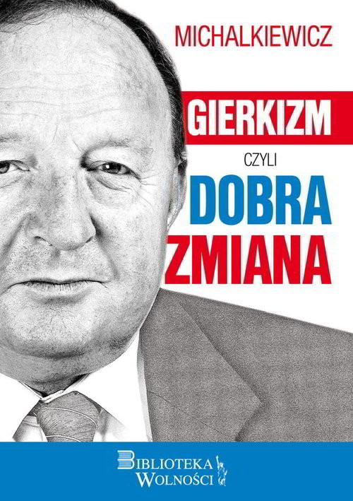 okładka Gierkizm czyli dobra zmiana, Książka | Michalkiewicz Stanisław
