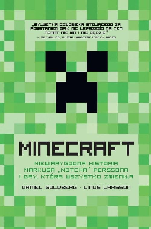 """okładka Minecraft Niewiarygodna historia Markusa """"Notcha"""" Perssona i gry, która wszystko zmieniłaksiążka      Daniel  Goldberg, Linus  Larsson"""