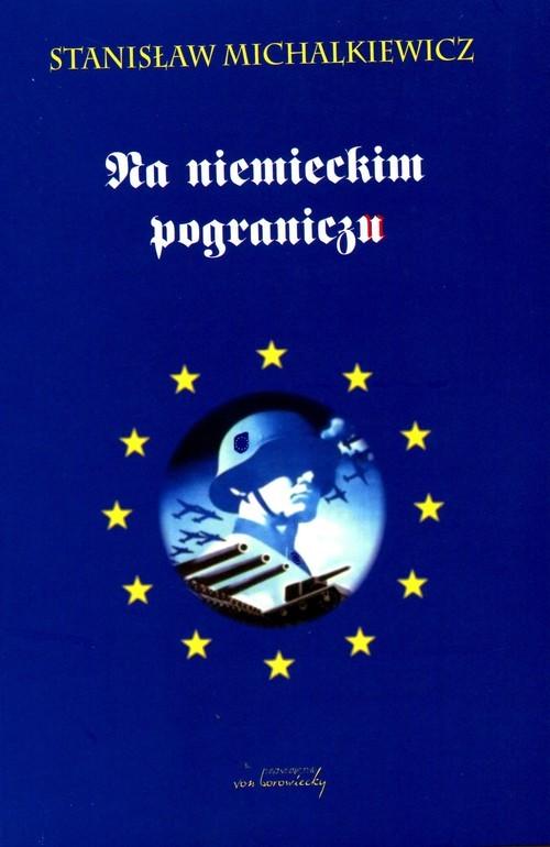 okładka Na niemieckim pograniczu, Książka | Michalkiewicz Stanisław