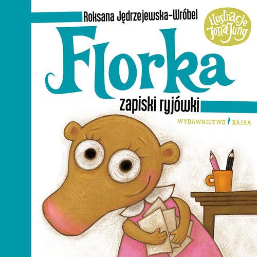 okładka Florka Zapiski ryjówki, Książka | Roksana Jędrzejewska-Wróbel