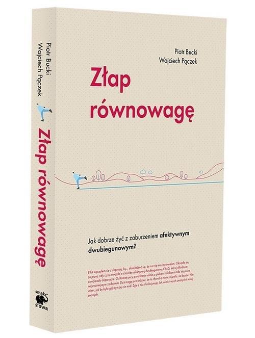 okładka Złap równowagę Jak mądrze żyć z zaburzeniem afektywnym dwubiegunowym?, Książka | Piotr  Bucki