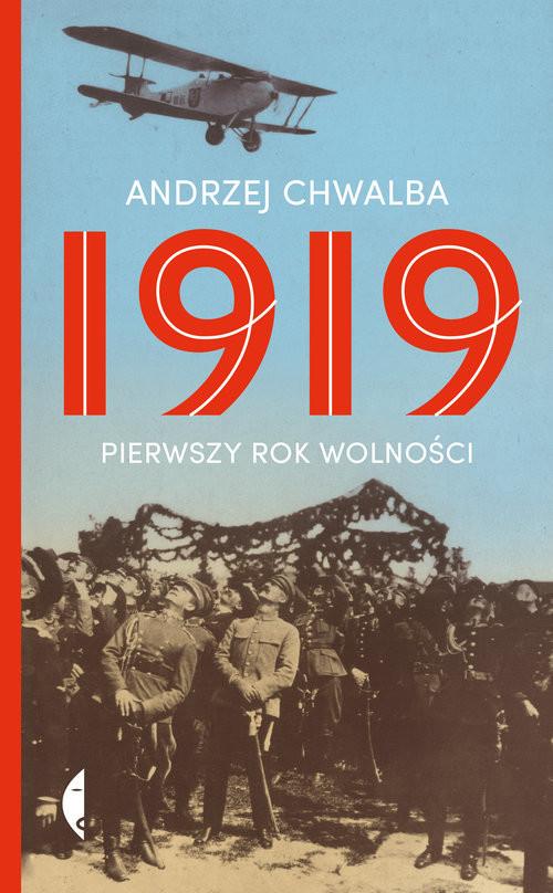 okładka 1919 Pierwszy rok wolnościksiążka      Andrzej Chwalba