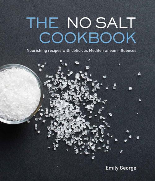 okładka No Salt Cookbook Nourishing Recipes with Delicious Mediterranean Influences, Książka | George Emily