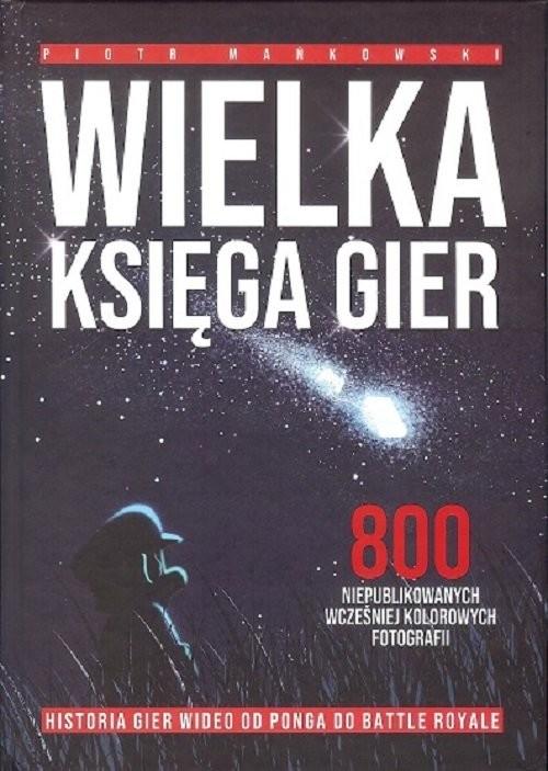 okładka Wielka Księga Gier, Książka | Mańkowski Piotr
