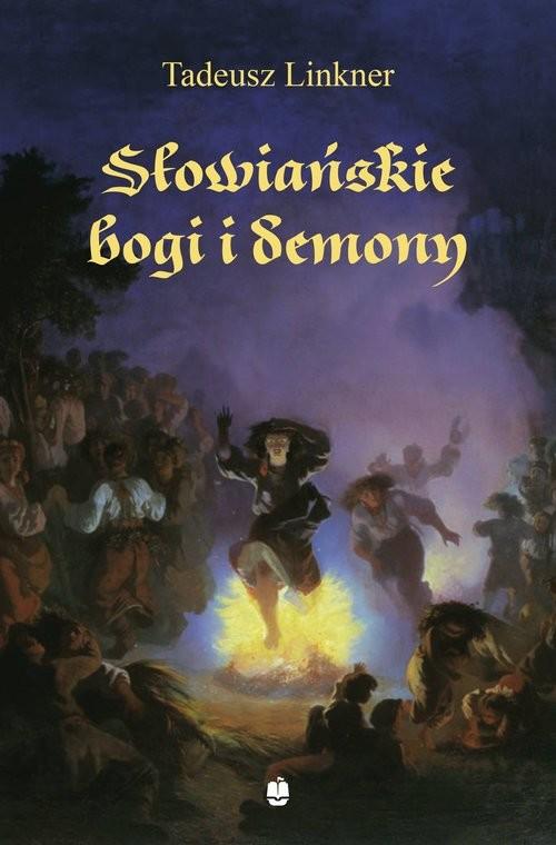 okładka Słowiańskie bogi i demony, Książka | Linkner Tadeusz