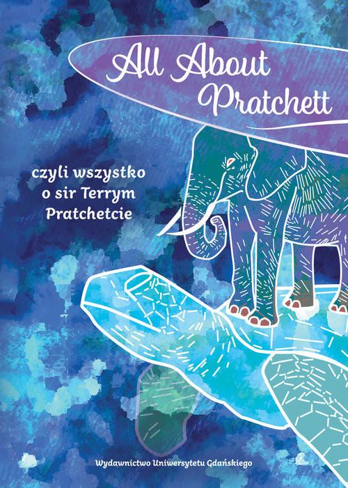 okładka All About Pratchett czyli wszystko o sir Terrym Pratchetcie, Książka |