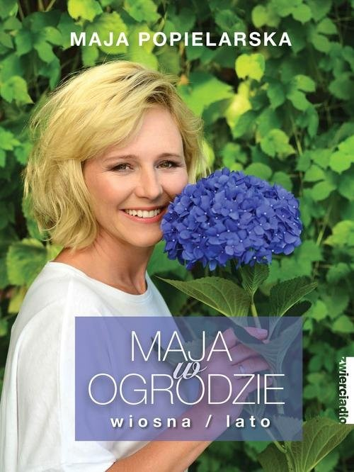 okładka Maja w ogrodzie Wiosna / lato, Książka | Popielarska Maja