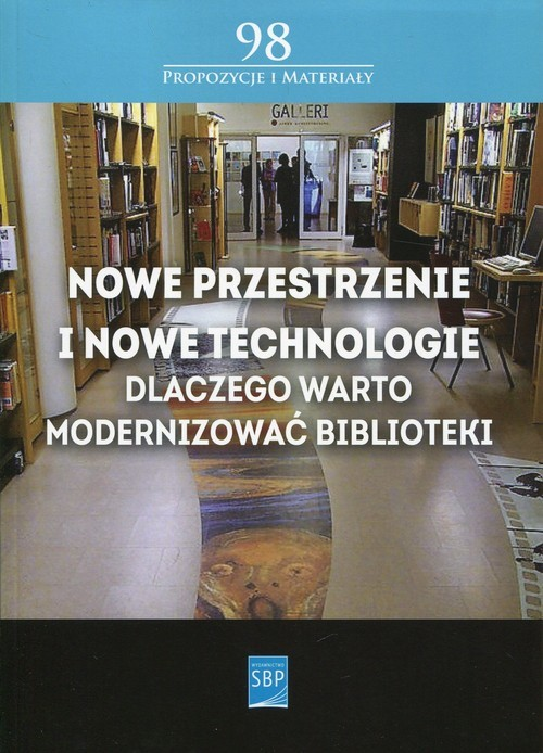 okładka Nowe przestrzenie i nowe technologie Dlaczego warto modernizować biblioteki, Książka   Andrzej Buck, Monika Simonjetz, Dawi Kotlarek