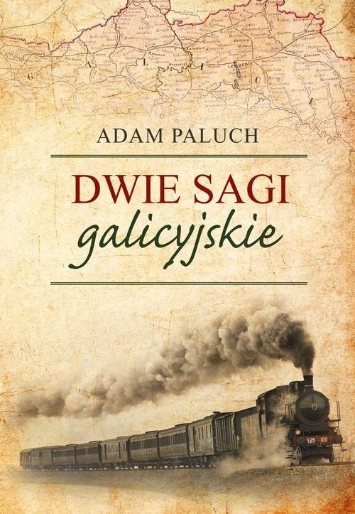 okładka Dwie sagi galicyjskie, Książka | Paluch Adam