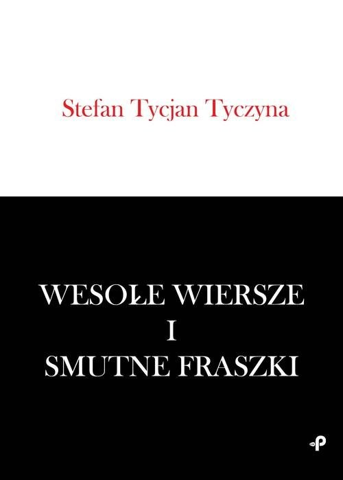 okładka Wesołe wiersze i smutne fraszki, Książka   Stefan Tycjan Tyczyna