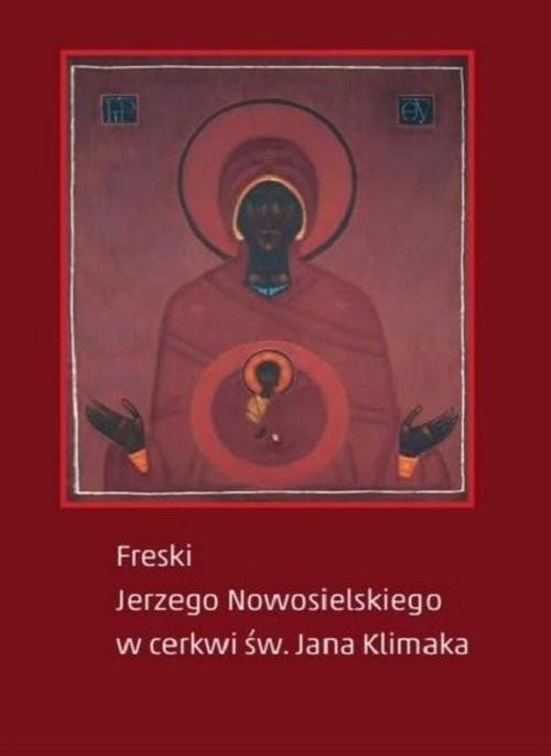 okładka Freski Jerzego Nowosielskiego w cerkwi św Jana Klimaka, Książka |