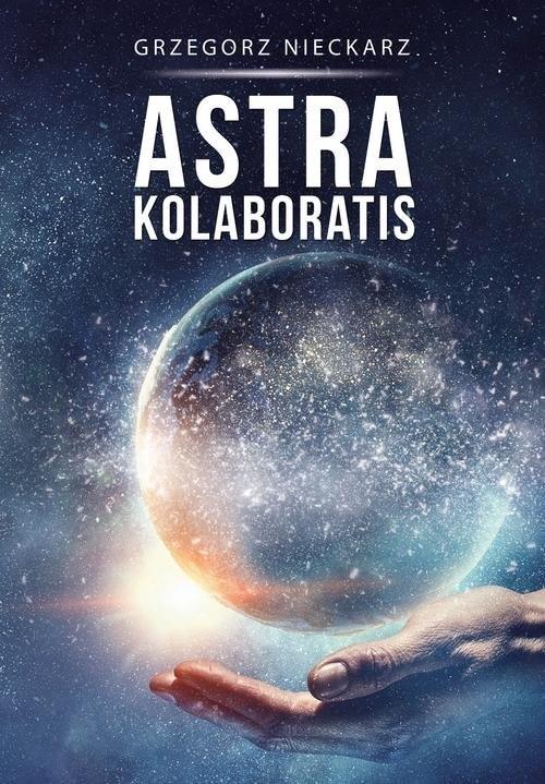 okładka Astra kolaboratis, Książka | Nieckarz Grzegorz
