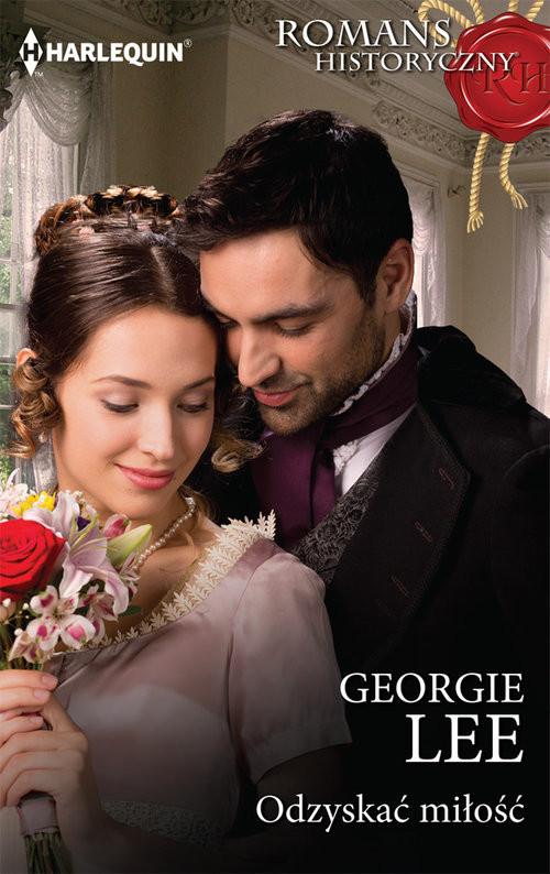 okładka Odzyskać miłość / ROMANS HISTORYCZNY, Książka | Lee Georgie