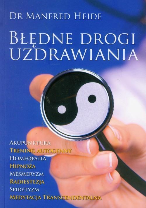 okładka Błędne drogi uzdrawiania, Książka | Heide Manfred