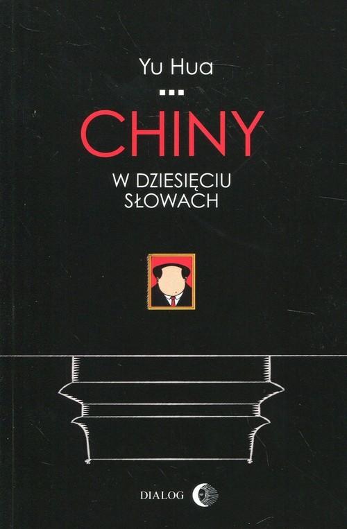 okładka Chiny w dziesięciu słowach, Książka | Hua Yu