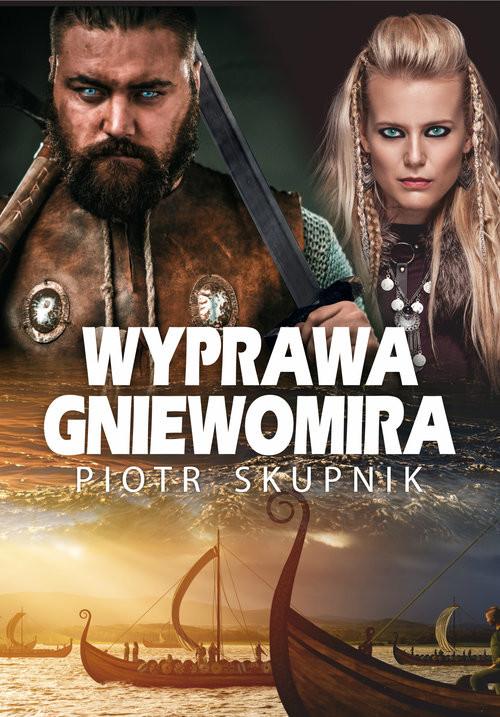 okładka Wyprawa Gniewomira, Książka | Piotr Skupnik