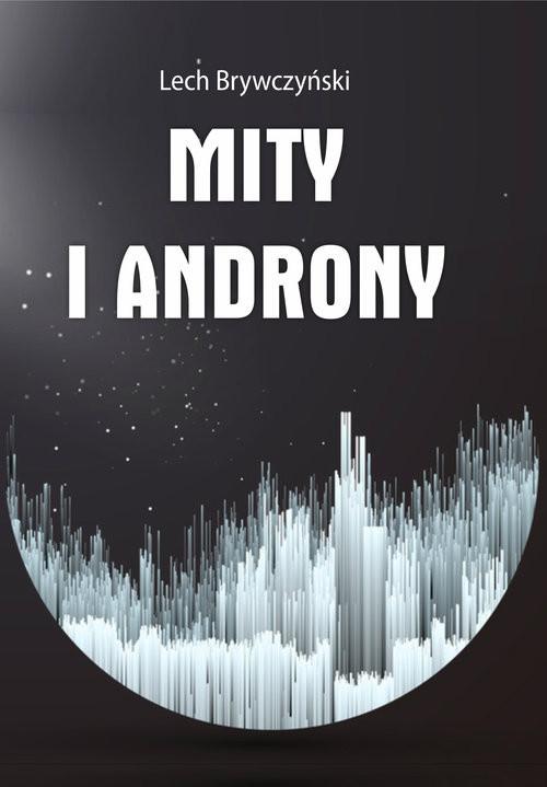 okładka Mity i androny, Książka | Brywczyński Lech