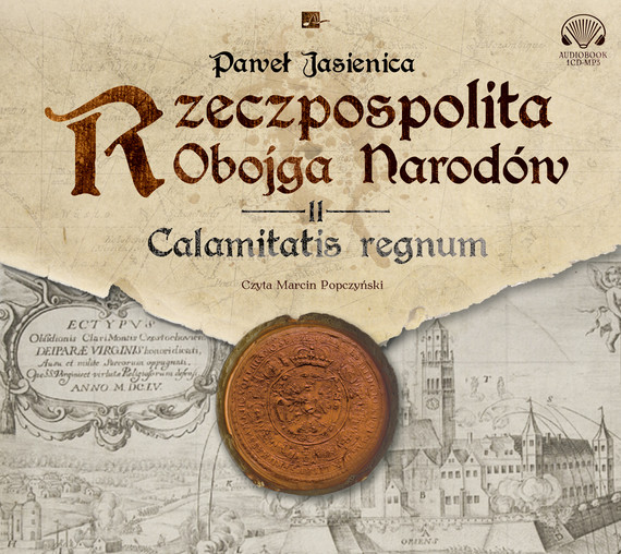 okładka Rzeczpospolita obojga narodów. Calamitatis regnum.audiobook | MP3 | Paweł Jasienica