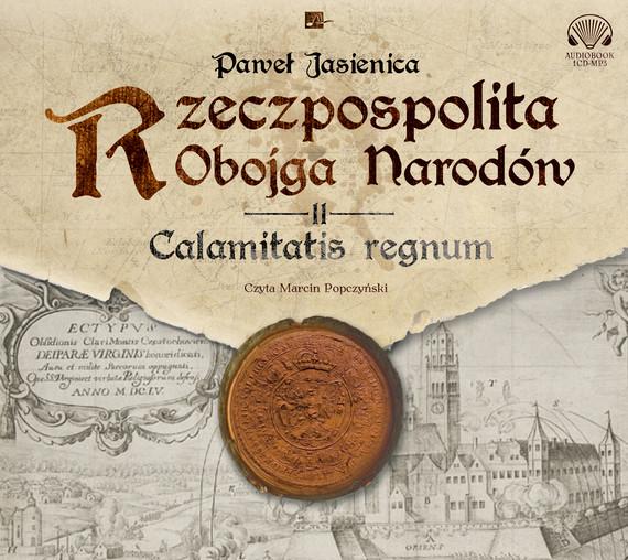 okładka Rzeczpospolita obojga narodów. Calamitatis regnum., Audiobook   Paweł Jasienica