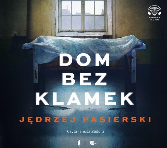 okładka Dom bez klamekaudiobook | MP3 | Jędrzej Pasierski