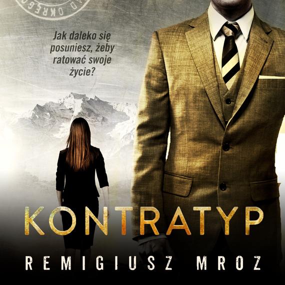 okładka Kontratyp, Audiobook | Remigiusz Mróz
