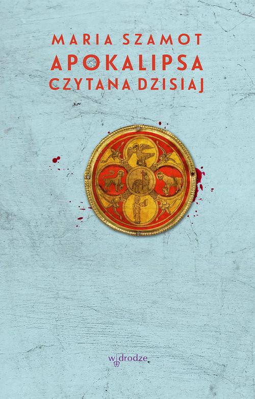 okładka Apokalipsa czytana dzisiaj, Książka | Maria Szamot