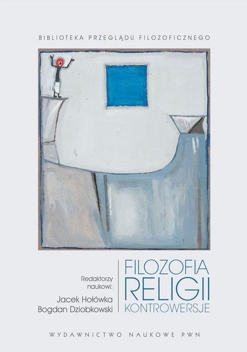 okładka Filozofia religii Kontrowersje, Książka | Jacek  Hołówka, Bogdan  Dziobkowski