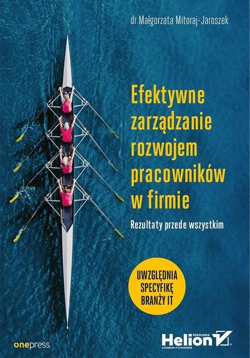 okładka Efektywne zarządzanie rozwojem pracowników w firmie Rezultaty przede wszystkim, Książka | Mitoraj-Jaroszek Małgorzata